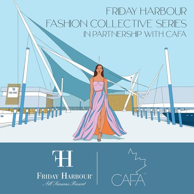 The Friday Harbour Fashion Collective in partnership with the Canadian Arts & Fashion Awards (CAFA) (CNW Group/Friday Harbour)