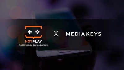 HotPlay announces Strategic Partnership with Mediakeys, an international multi-media advertising company, to accelerate the HotPlay In-Game Advertising platform global expansion