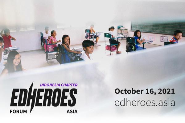 EdHeroes Forum Asia. Indonesia Chapter (PRNewsfoto/EdHeroes Foundation)
